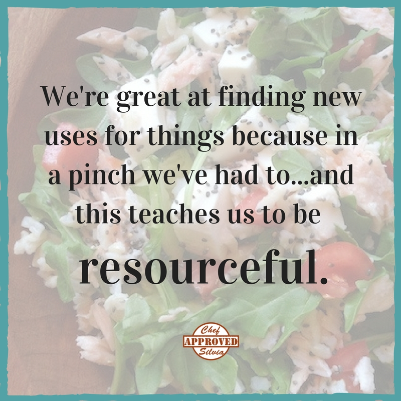 When we don't have an ingredient, we simply substitute it with another. We make due with what we have and do our best.